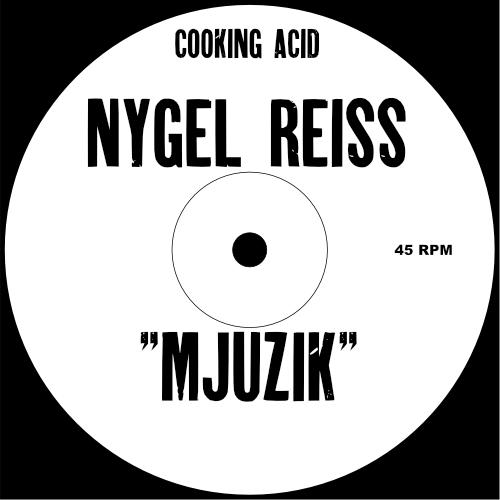 Nygel Reiss - Mjuzik